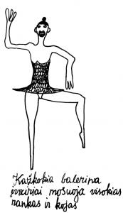Kažkokia balerina įvairiai mosuoja visokias rankas ir kojas